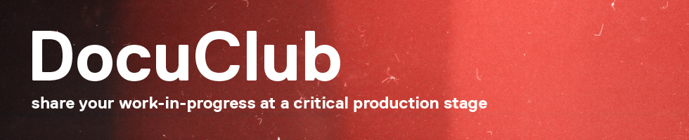 DocuClub: share your work-in-progress at a critical production stage