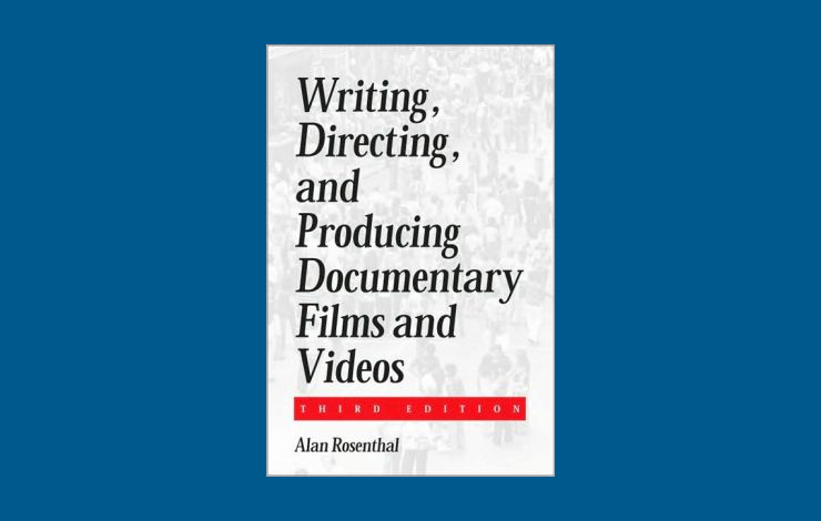 Alan Rosenthal, <em>Writing, Directing and Producing Documentary Films</em>, Carbondale: Southern Illinois University Press, 1990. Publication date: August, 1990.