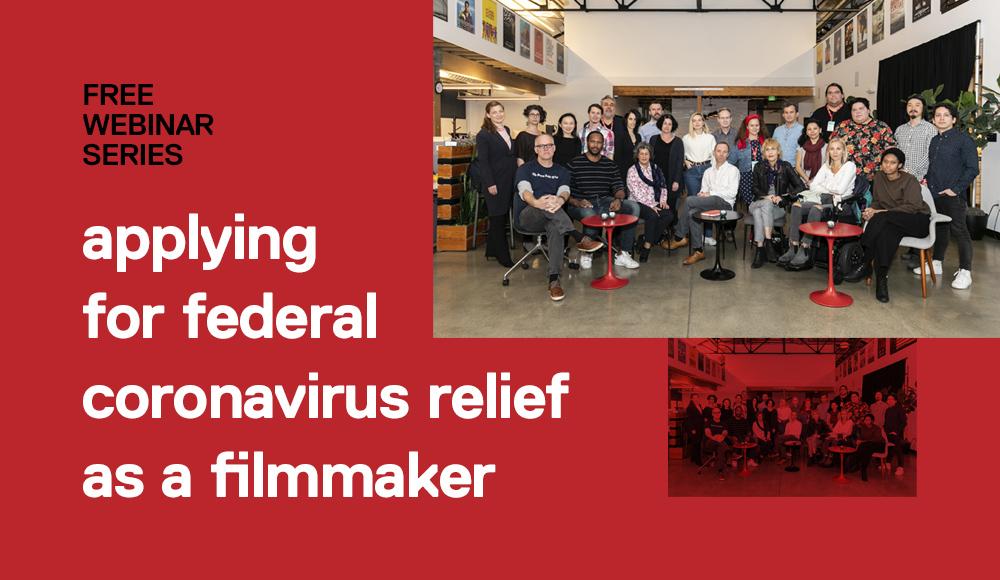 Applying for Federal Coronavirus Relief as a Filmmaker