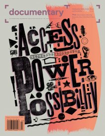 Fall 2020 cover of Documentary magazine features letterpress design by Nisha K. Sethi: Access. Power. Possibility. There is a coral colored single large vertical brushstroke behind the lettering.
