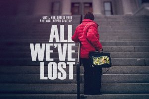 "The promotional poster for ""All We've Lost"": an elderly woman in a red rainjacket and black trousers stands at the steps of a government building, with the film's title in large letters next to her."