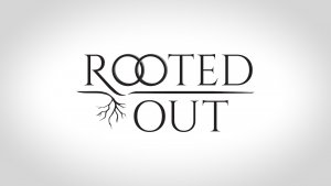 Rooted Out Title Card